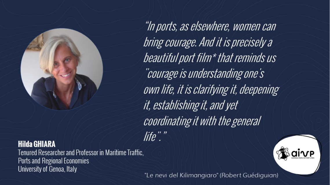"""quote about women in ports by Hilda GHIARA """"In ports, as elsewhere, women can bring courage. And it is precisely a beautiful port film* that reminds us """"courage is understanding one's own life, it is clarifying it, deepening it, establishing it, and yet coordinating it with the general life""""."""""""